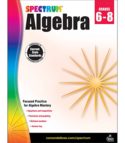 Spectrum Grades 6-8 Algebra Math Workbook – Fractions, Equations, Inequalities, With Practice Problems, Tests, Answer Key For Homeschool or Classroom (128 pgs)
