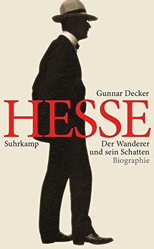 Hermann Hesse: Der Wanderer und sein Schatten. Biographie (suhrkamp taschenbuch)
