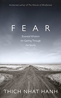 Fear: Essential Wisdom for Getting Through The Storm by [Thich Nhat Hanh]