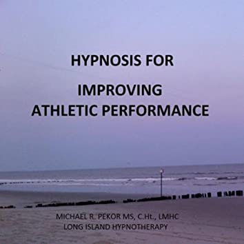 Hypnosis for Improving Athletic Performance