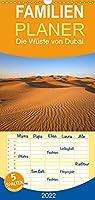 Die Wueste von Dubai - Familienplaner hoch (Wandkalender 2022 , 21 cm x 45 cm, hoch): Die Wueste von Dubai mit seiner atemberaubenden Landschaft. (Monatskalender, 14 Seiten )