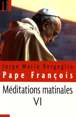 Méditations matinales - Tome VI