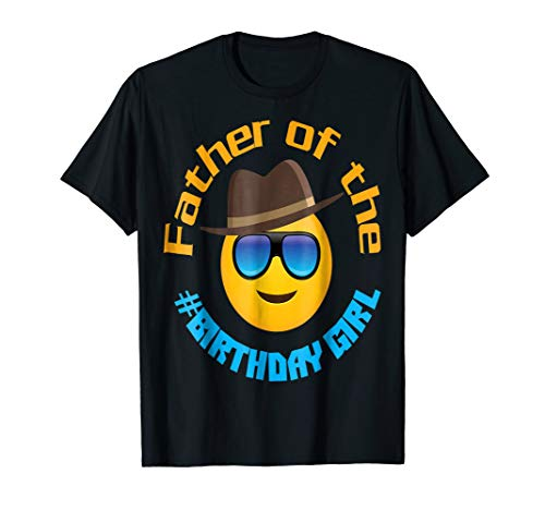 Father of the Birthday Girl Emoji T-Shirt Gift Dad Party