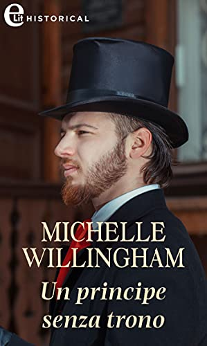 Un principe senza trono (eLit) (Accidental Vol. 3) di [Michelle Willingham]
