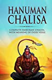 Hanuman Chalisa : Complete Hanuman Chalisa With Meaning of Every Verse (English Edition)