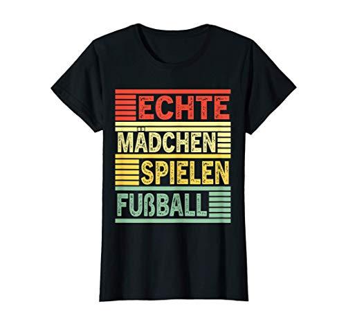 Echte Mädchen spielen Fußball Frauenfußball Damenfußball T-Shirt