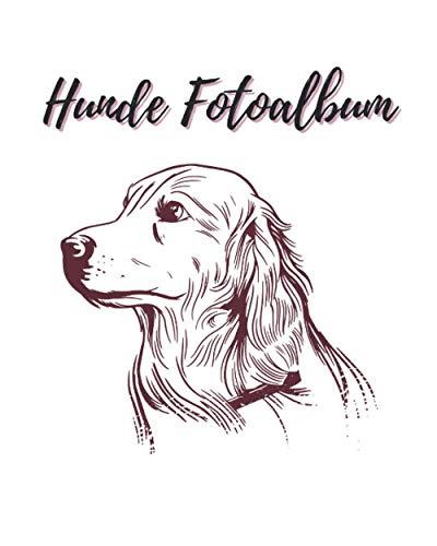Hunde Fotoalbum: Einzigartiges Erinnerungsalbum für Deinen Hund | Geschenkidee für alle Hunde-Besitzer | 100 Seiten | 20 cm x 25 cm Format, glänzendes Softcover