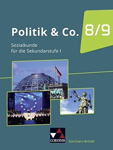 Politik & Co. – Sachsen-Anhalt - neu / Politik & Co. Sachsen-Anhalt - neu: Sozialkunde für die Sekundarstufe I / Für die Jahrgangsstufen 8 und 9