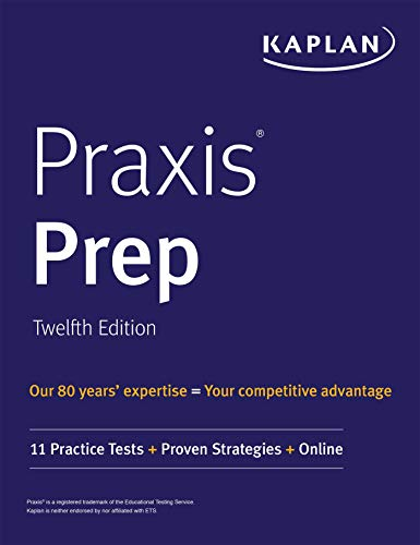 Praxis Prep: 11 Practice Tests + Proven Strategies + Online (Kaplan Test Prep)