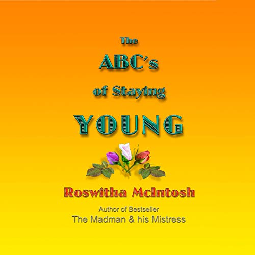 The ABC's of Staying Young audiobook cover art