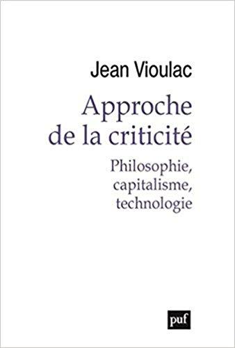 Approche de la criticité. Philosophie, capitalisme, technologie