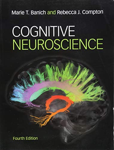 Compare Textbook Prices for Cognitive Neuroscience 4 Edition ISBN 9781316507902 by Banich, Marie T.,Compton, Rebecca J.