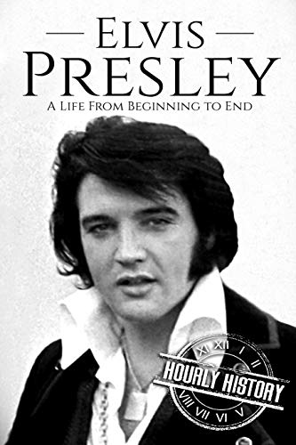 Download Elvis Presley: A Life From Beginning to End 1985229579