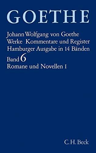 Goethe. Werke: Werke, 14 Bde. (Hamburger Ausg.), Bd.6, Romane und Novellen: Die Leiden des jungen Werther - Unterhaltungen deutscher Ausgewanderter - Die Wahlverwandtschaften - Novelle.