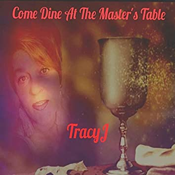 COME DINE AT THE MASTERS' TABLE