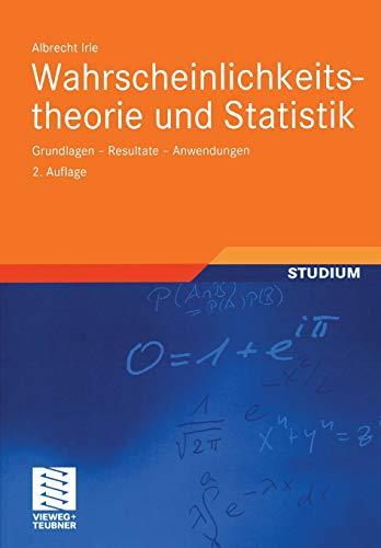 Wahrscheinlichkeitstheorie und Statistik: Grundlagen - Resultate - Anwendungen (German Edition)