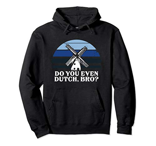Funny Dutch College Student Do You Even Dutch, Bro Joke Gift Pullover Hoodie