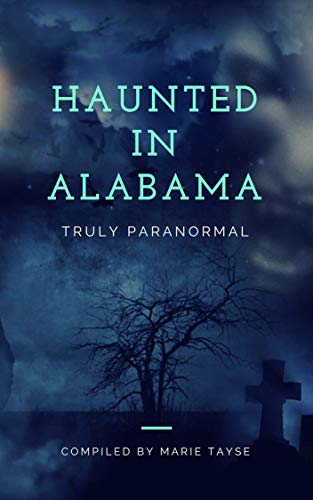 Haunted In Alabama (Truly Paranormal Book 1) by [Marie  Tayse]