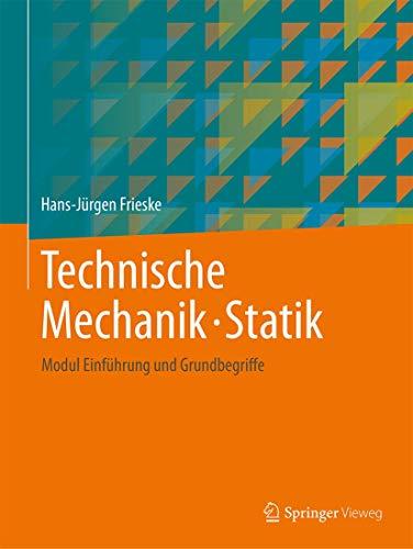 Technische Mechanik · Statik: Modul Einführung und Grundbegriffe