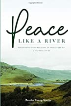 Peace Like a River: Discovering God's Presence In Your Every Day: A Six Week Study