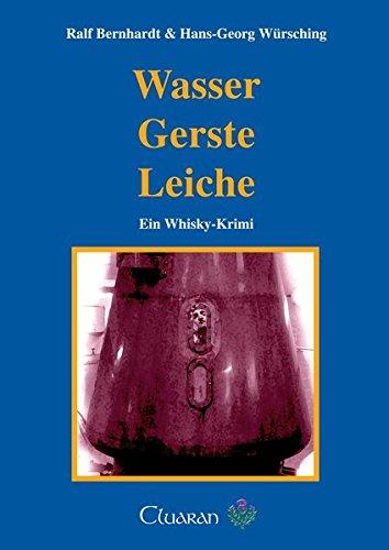 Wasser, Gerste, Leiche. Ein Whisky-Krimi (Die Whisky Krimis)