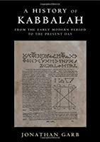 A History of Kabbalah: From the Early Modern Period to the Present Day