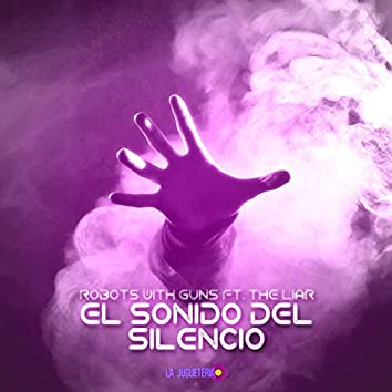El Sonido del Silencio (feat. The Liar)
