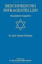 Beschneidung infragestellen: Eine jüdische Perspektive (German Edition)