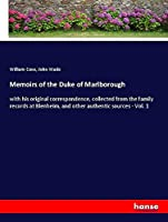 Memoirs of the Duke of Marlborough: with his original correspondence, collected from the family records at Blenheim, and other authentic sources - Vol. 1