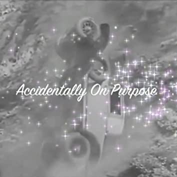 Accidentally On Purpose (feat. Roman Wilde & Mystah Munroe)