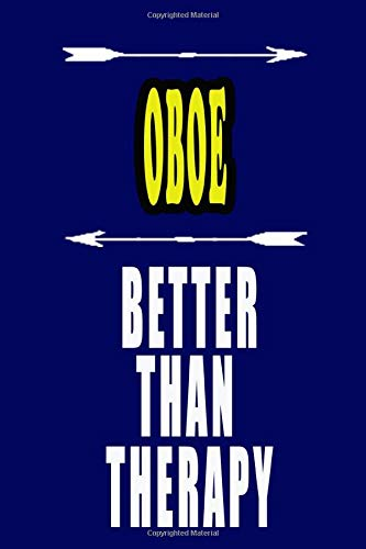 OBOE Better Than Therapy: OBOE Notebook: To do list, Journal, Diary (110 Pages, Lined, 6 x 9)