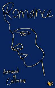 Romance par Arnaud Cathrine