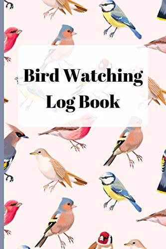 Bird Watching Log Book: Track Your Sightings With This Bird Record Notebook + Table Of Contents + Space For Your Photos and Sketch