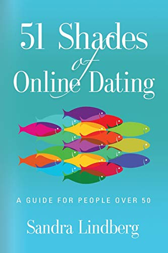 51 Shades of Online Dating: A Guide for People Over 50