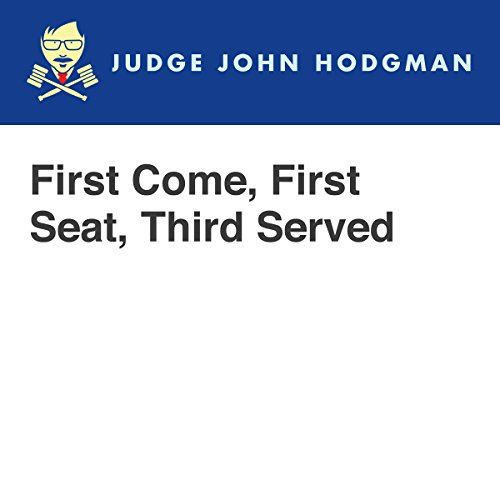 First Come, First Seat, Third Served audiobook cover art