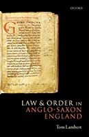 Law and Order in Anglo-Saxon England