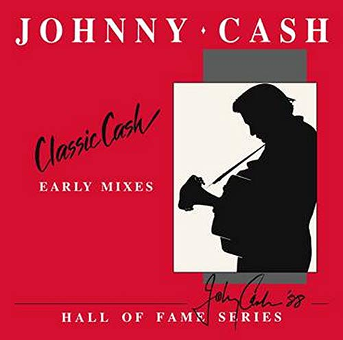 Classic Cash: Hall of Fame Series - Early Mixes (1