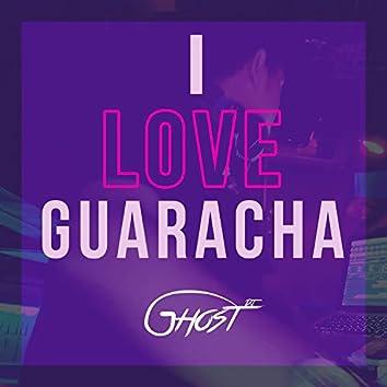 I Love Guaracha