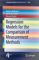 Regression Models for the Comparison of Measurement Methods (SpringerBriefs in Statistics)