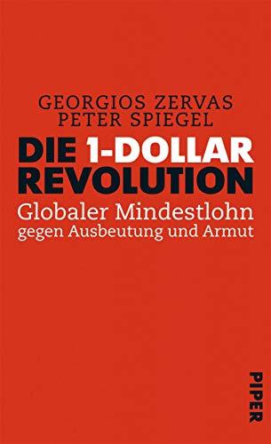 Die 1-Dollar-Revolution: Globaler Mindestlohn gegen Ausbeutung und Armut