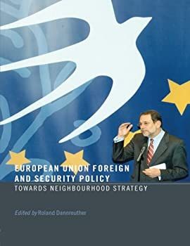 European Union Foreign and Security Policy: Towards a Neighbourhood Strategy