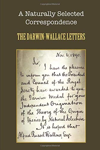 A Naturally Selected Correspondence: The Darwin-Wallace Letters