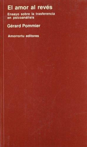 El Amor Al Revés: Ensayo sobre la trasferencia en psicoanálisis (Psicología y psicoanálisis)