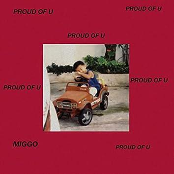 PROUD OF U
