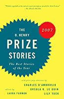 O. Henry Prize Stories 2007 (The O. Henry Prize Collection)