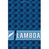 LAMBDA: The Mark of Distinction Notebook: Gratitude, success and excellence in arts, science, trades, business and both technical and general studies gift for her/ he: Lined Notebook, 120 Pages, 6x9, Soft Cover, Matte Finish (Gratitude of excellence)