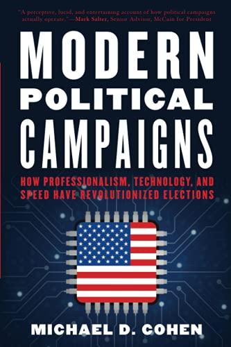 Compare Textbook Prices for Modern Political Campaigns: How Professionalism, Technology, and Speed Have Revolutionized Elections  ISBN 9781538153796 by Cohen, Michael