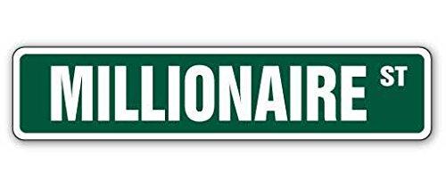 "Cortan360 MILLIONAIRE Street Sign rich business owner man money  Indoor/Outdoor   8"" Wide Sticker Decal"
