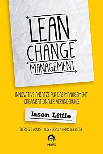 Lean Change Management: Innovative Ansätze Für Das Management Organisationaler Veränderung