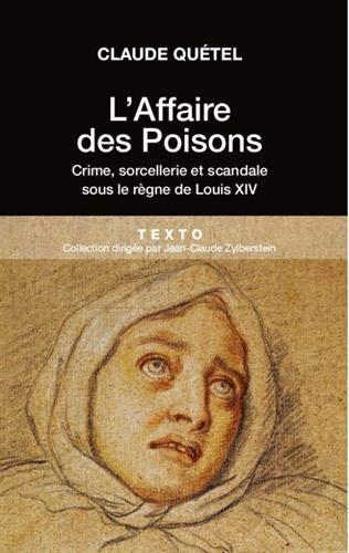 L'affaire des poisons : Crimes, sorcelleries et scandale sous le règne de Louis XIV
